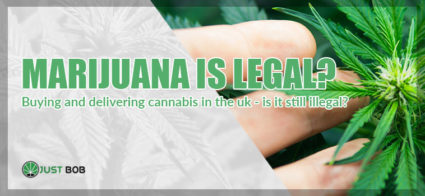 Buying and delivering cannabis in the uk - is it still illegal?