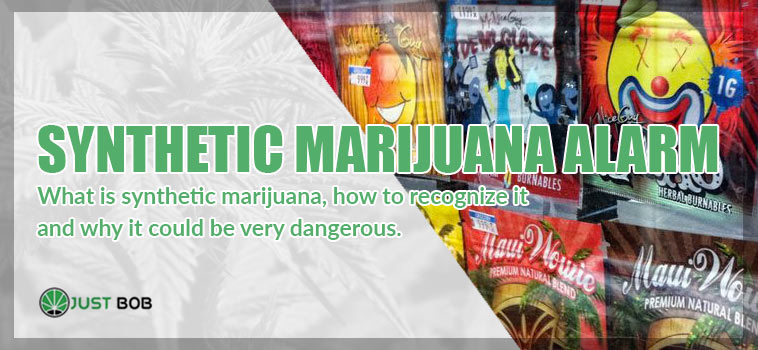 What is synthetic marijuana, how to recognize it and why it could be very dangerous.