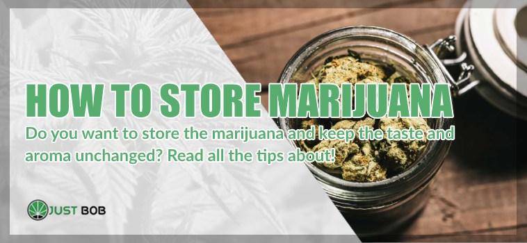 How to store marijuana CBD