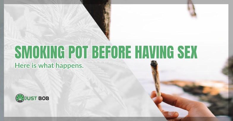 smoking pot before having sex