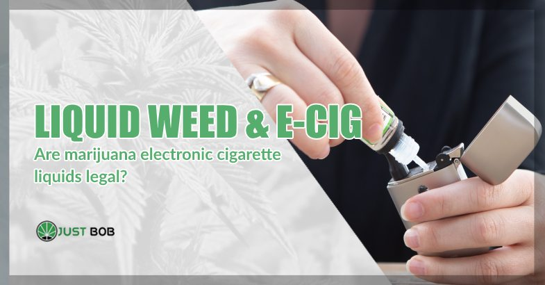 Liquid marijuana and electronic cigarettes