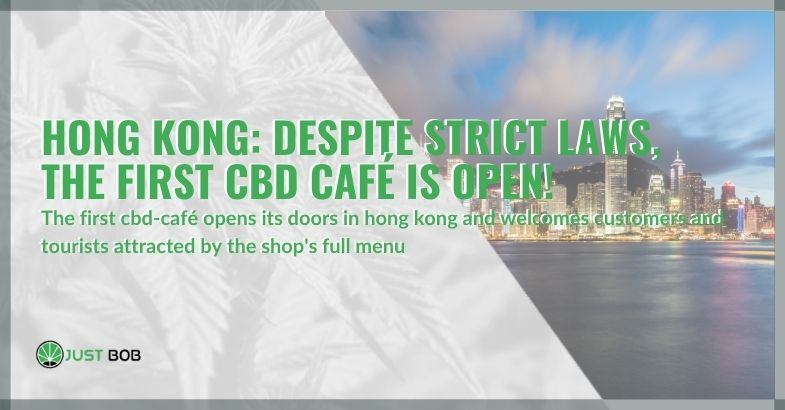 Hong Kong: Despite strict laws, the first CBD café is open!