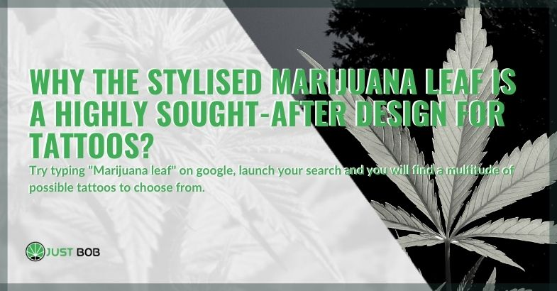 Let's see why the stylized marijuana leaf is chosen for tattoos