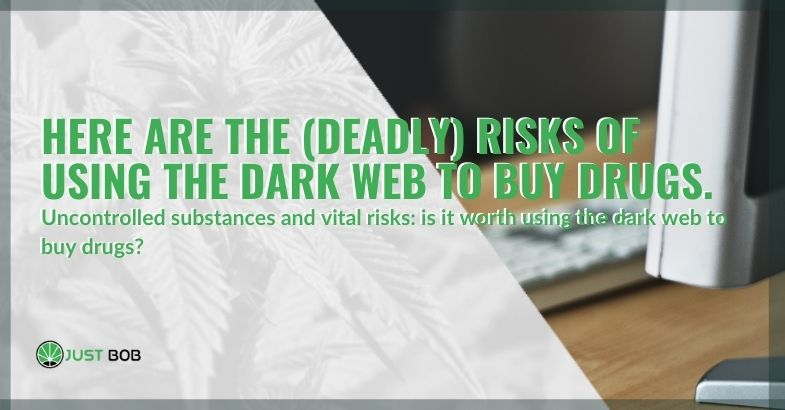 Buying drugs on the dark web: here are the risks, even lethal