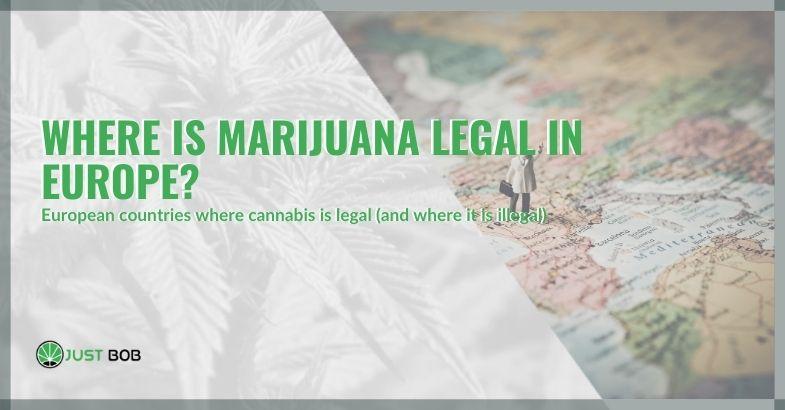 Where is marijuana legal in Europe?