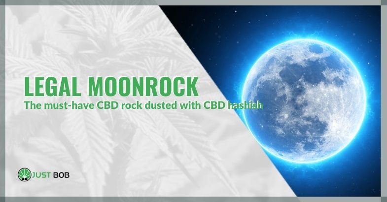 Legal Moonrock: The must-have CBD rock dusted with CBD hashish.