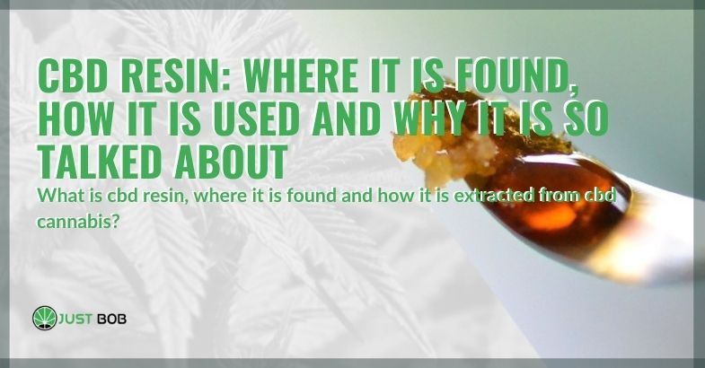 Uses, where to find it and what is CBD resin