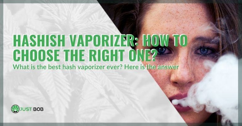 How to choose the right hash vaporizer.