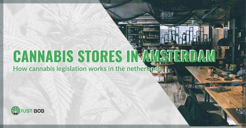 The legislation on cannabis shops in the Netherlands