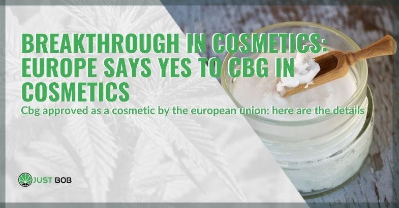 The CBG approved by Europe in cosmetics.
