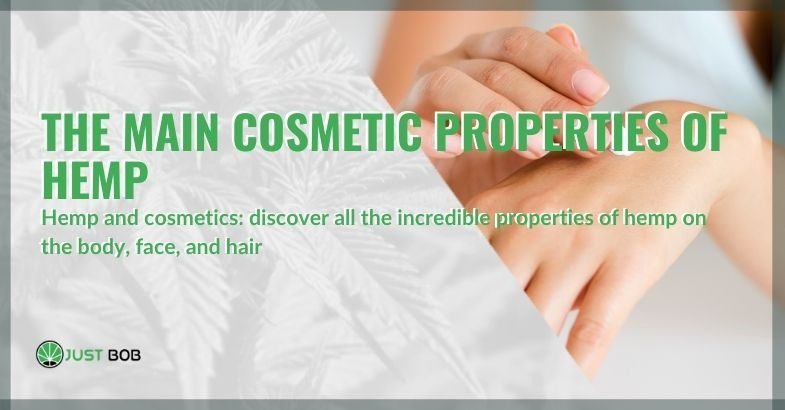 The main cosmetic properties recognized to hemp