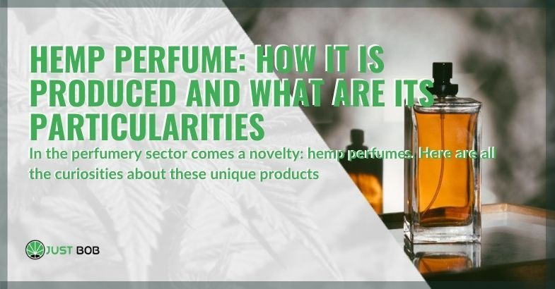 All the curiosities about hemp perfumes